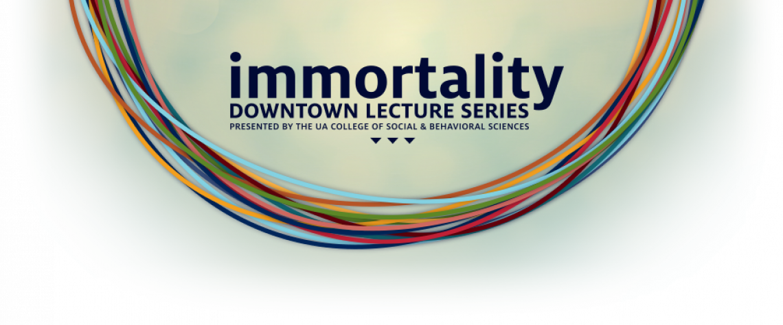 Immortality 2015 Downtown Lecture Series