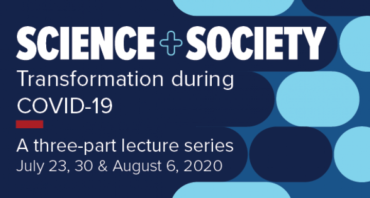Science and Society lecture series: Transformations during COVID-19
